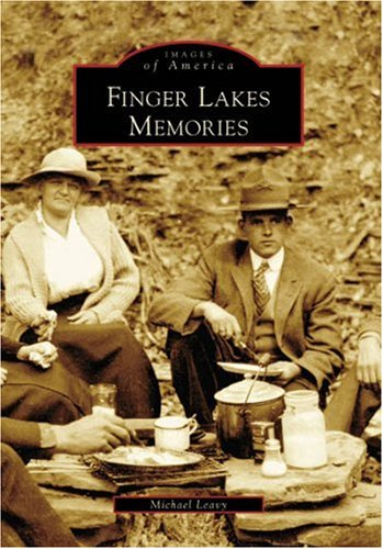 9780738549910: Finger Lakes Memories (NY) (Images of America)