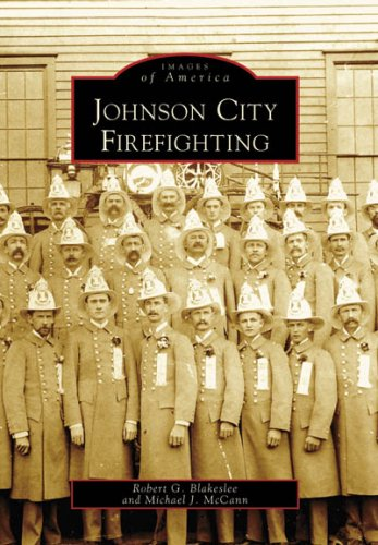 Johnson City Firefighting (NY) (Images of America): Robert G. Blakeslee
