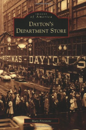 Dayton's Department Store {Part of the} Images of America {Series}