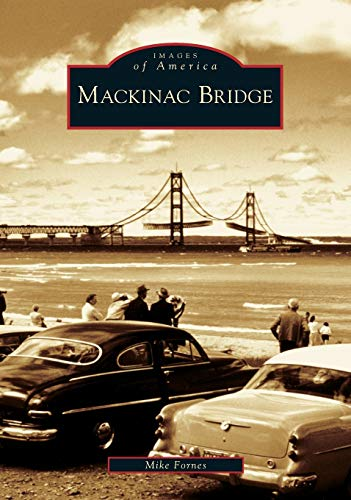 9780738550695: Mackinac Bridge (MI) (Images of America)