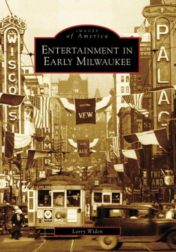 9780738550992: Entertainment in Early Milwaukee (WI) (Images of America)