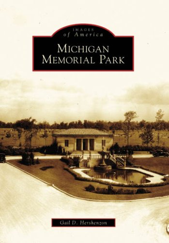 MICHIGAN MEMORIAL PARK (Images of America): Gail D. Hershenzon