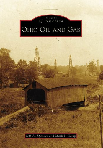 9780738551715: Ohio Oil and Gas (Images of America: Ohio)