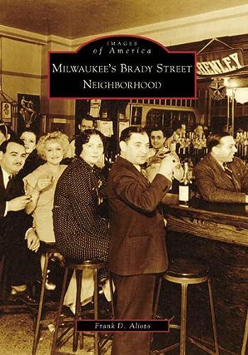 9780738551746: Milwaukee's Brady Street Neighborhood (Images of America (Arcadia Publishing))