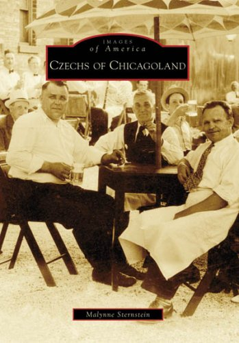 Czechs of Chicagoland (Images of America: Illinois): Malynne Sternstein