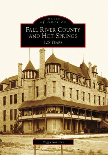 9780738551876: Fall River County and Hot Springs: 125 Years (Images of America: South Dakota)