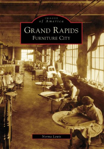 Grand Rapids: Furniture City (Images of America): Lewis, Norma