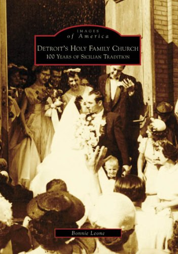 9780738552170: Detroit's Holy Family Church: 100 Years of Sicilian Tradition (Images of America: Michigan)