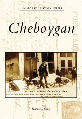 9780738552200: Cheboygan (Postcard History: Michigan)