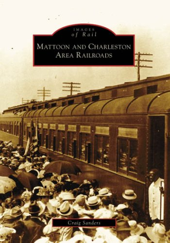 9780738552286: Mattoon and Charleston Area Railroads (Images of Rail)