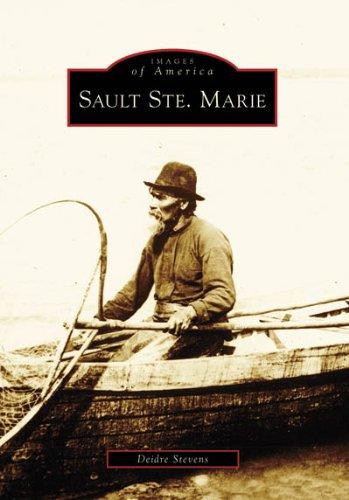 9780738552323: Sault Saint Marie (Images of America: Michigan)