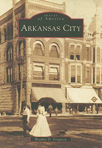 9780738552408: Arkansas City (KS) (Images of America)