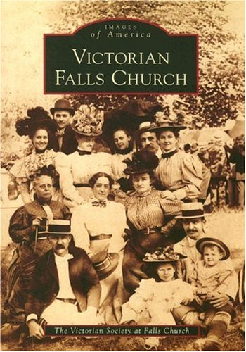 9780738552507: Victorian Falls Church (VA) (Images of America)