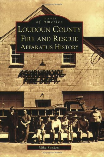 9780738552637: Loudoun County Fire and Rescue Apparatus (VA) (Images of America)