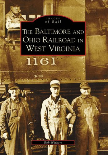 9780738552835: Baltimore and Ohio Railroad In West Virginia (WV) (Images of Rail)