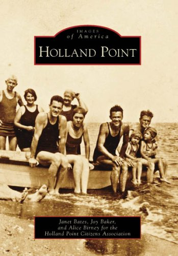 Holland Point (Images of America: Maryland): Bates, Janet; Baker,