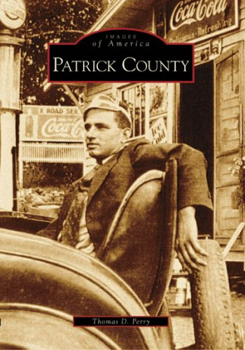 Patrick County (VA) (Images of America): Thomas D. Perry