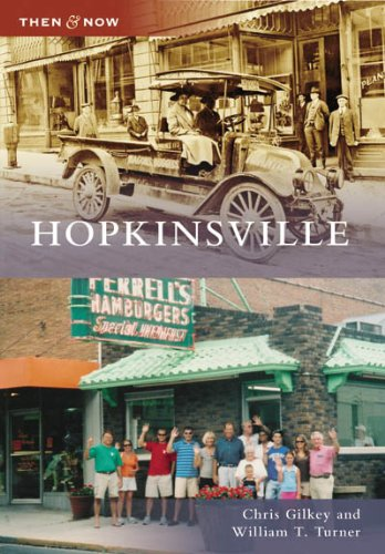Hopkinsville (Then and Now: Kentucky): Gilkey, Chris