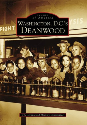 Washington D.C.andapos;s Deanwood: The Deanwood History Committee