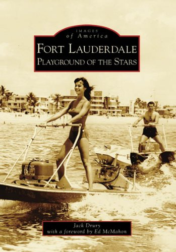 9780738553511: Fort Lauderdale: Playground of the Stars (Images of America: Florida)