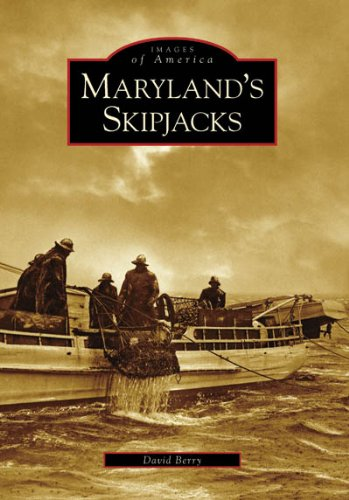 Maryland's Skipjacks (Images of America) (0738553638) by David Berry