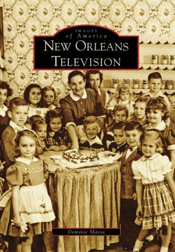 9780738554044: New Orleans Television (LA) (Images of America)