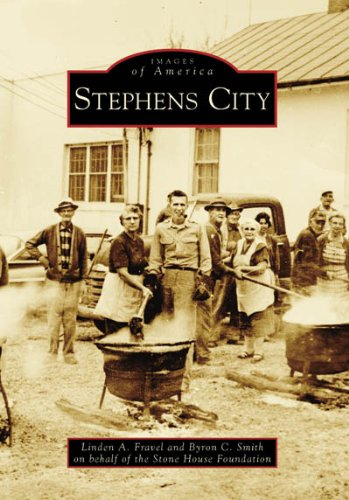 Stephens City (Images of America: Virginia): Fravel, Linden A., Smith, Byron C., Stone House ...