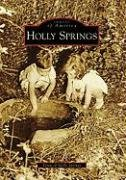 9780738554419: Holly Springs (Images of America: North Carolina)