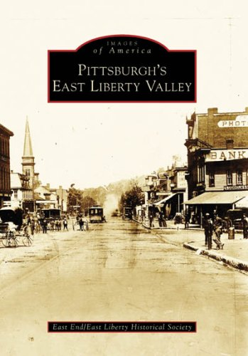 9780738554891: Pittsburgh's East Liberty Valley (Images of America: Pennsylvania)