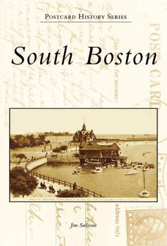 South Boston (Postcard History: Massachusetts) (0738555282) by Jim Sullivan