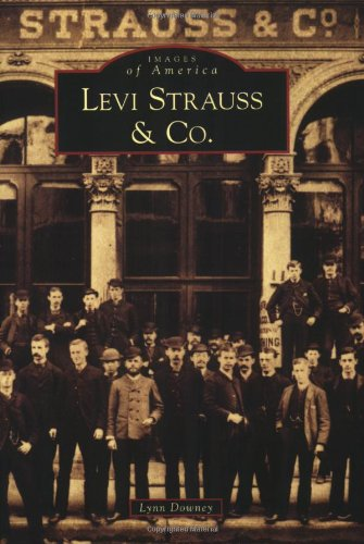 9780738555539: Levi Strauss & Co. (CA) (Images of America)