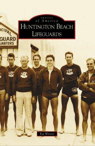 9780738556055: Huntington Beach Lifeguards (Images of America: California) (Images of America (Arcadia Publishing))