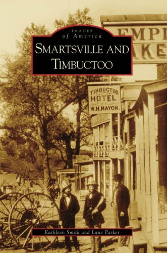 Smartsville and Timbuctoo CA Images of America: Kathleen Smith