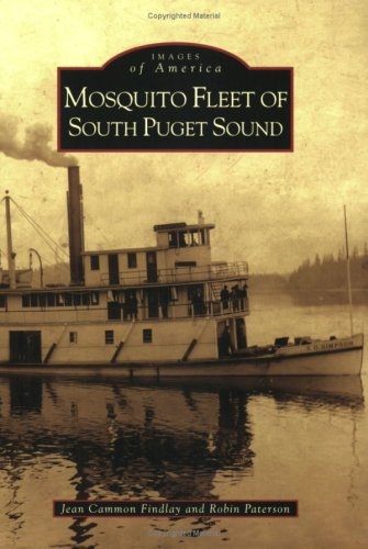 Mosquito Fleet of South Puget Sound: Jean Cammon Findlay & Robin Paterson