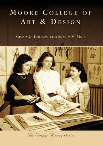 Moore College of Art Design Campus History Pennsylvania: Sharon G. Hoffman