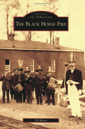 9780738556789: The Black Horse Pike (Images of America)