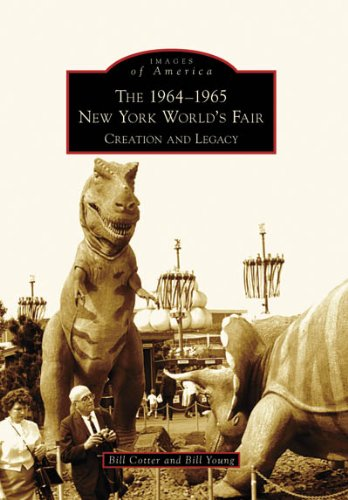 The 1964-1965 New York World's Fair: Creation: Bill Cotter, Bill