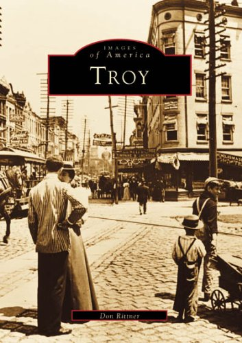 Troy (Images of America) (9780738557557) by Don Rittner