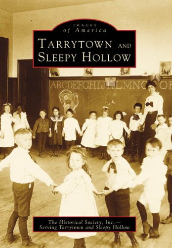 Tarrytown and Sleepy Hollow (Images of America): Historical Society
