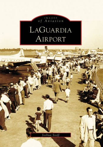 9780738557991: LaGuardia Airport (Images of Aviation: New York)
