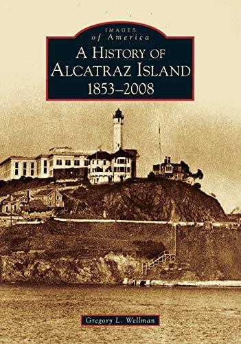9780738558158: A History of Alcatraz Island, 1853-2008, (CA)