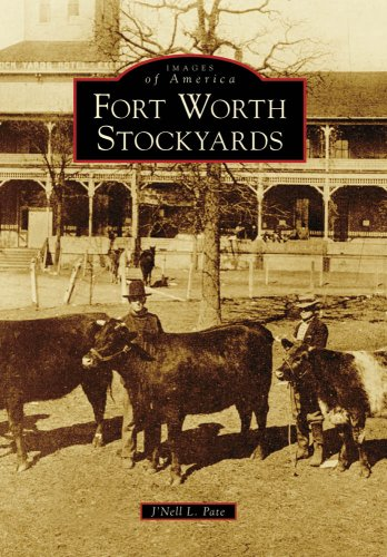 Forth Worth Stockyards (Images of America) (0738558605) by J'Nell L. Pate