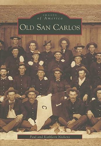 9780738558912: Old San Carlos (AZ) (Images of America)
