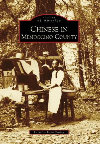 Chinese in Mendocino County (CA) (Images of America): Lorraine Hee-Chorley