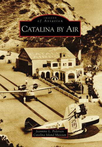 9780738559360: Catalina by Air (Images of Aviation)
