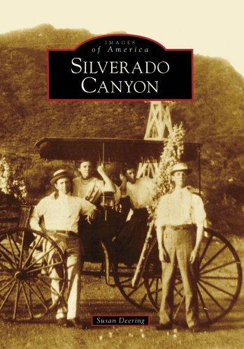 Silverado Canyon Images of America California: Susan Deering