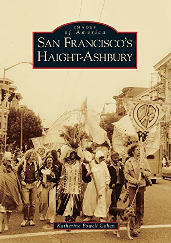 9780738559940: San Francisco's Haight-Ashbury (Images of America: California)