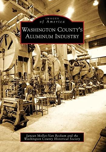 9780738560441: Washington County's Aluminum Industry (Images of America)