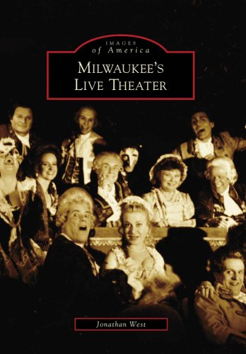 9780738560595: Milwaukee's Live Theater (Images of America)