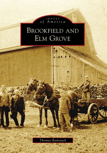 9780738560700: Brookfield and Elm Grove (Images of America)